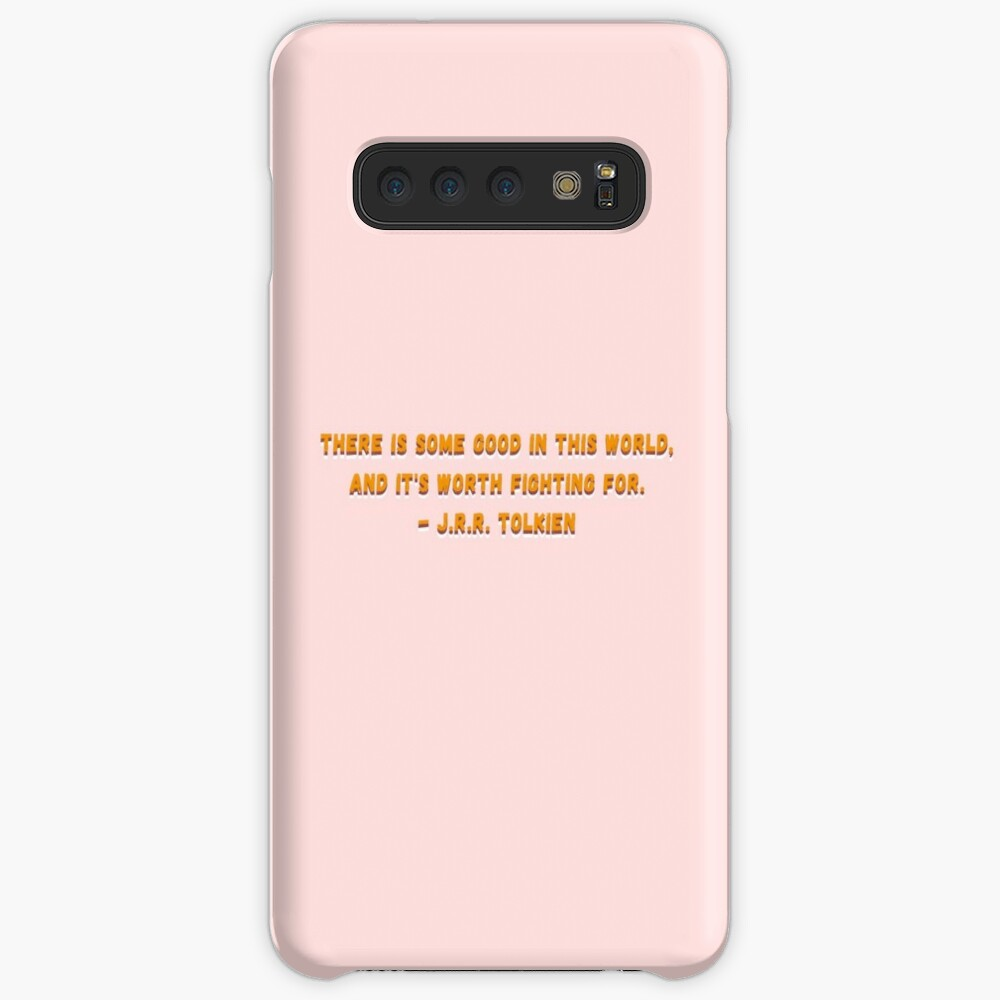 There is Some Good in This World Tolkien Quote Case & Skin for Samsung Galaxy