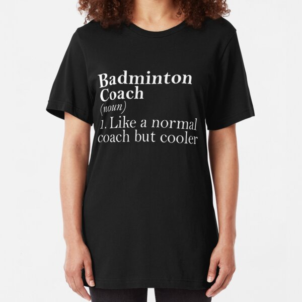 Gift for Badminton Coach Definition Funny Badminton Coach Slim Fit T-Shirt