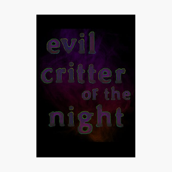 Evil Critter of the Night II Photographic Print