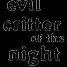Evil Critter of the Night III: The Origin by Etakeh