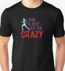 Running Womens - I Run To Keep Out The Crazy Slim Fit T-Shirt