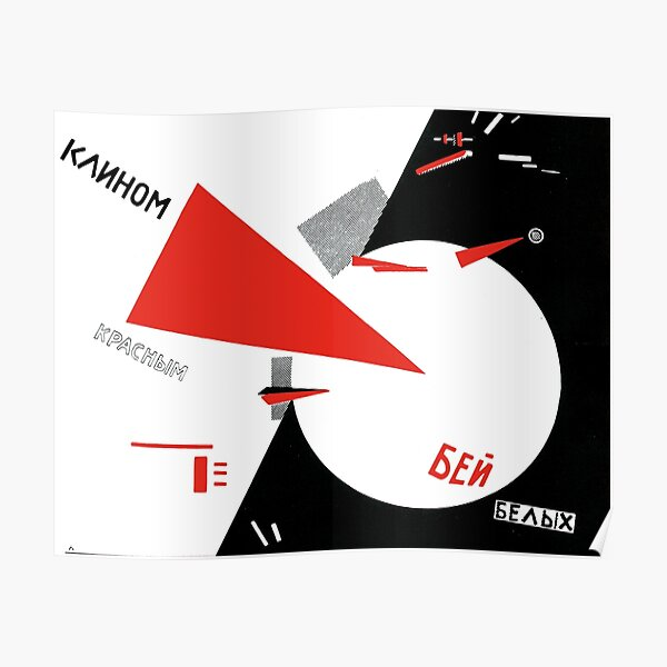 El Lissitzky - Beat the Whites with the Red Wedge Poster