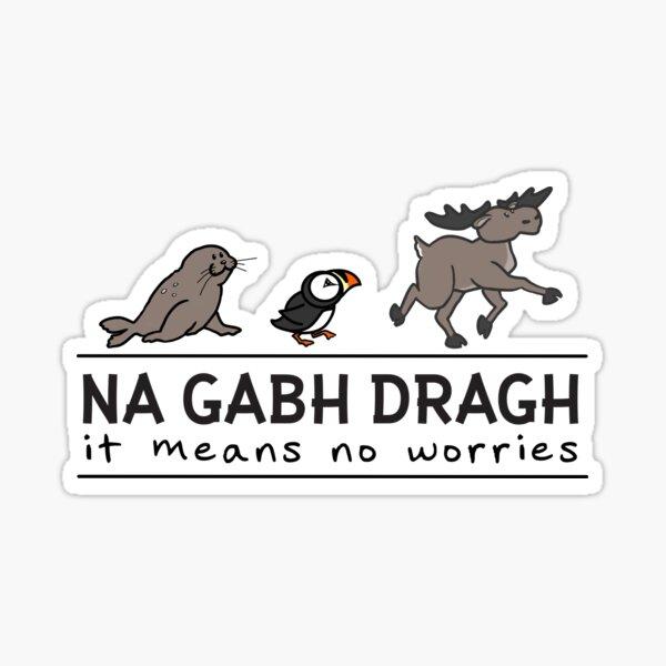 Gaelic No Worries  Sticker