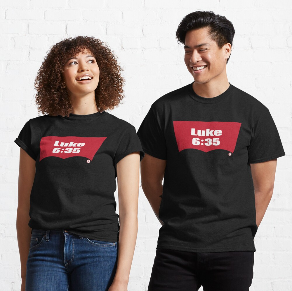 Luke 6:35 Bible Verse Inspirational Religious Biblical Phrase. But Love Your Enemies, Do Good To Them Without Expecting To Get Anything Back. Classic T-Shirt