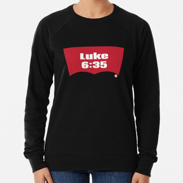 Luke 6:35 Bible Verse Inspirational Religious Biblical Phrase. But Love Your Enemies, Do Good To Them Without Expecting To Get Anything Back. Lightweight Sweatshirt
