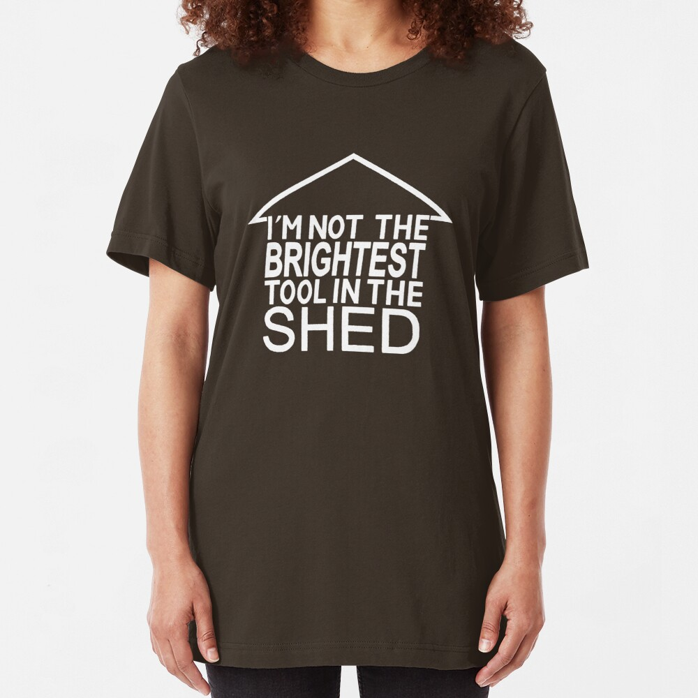 Brightest Tool in the Shed - White Slim Fit T-Shirt