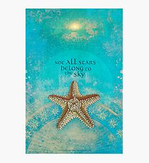 Not All Stars Belong to the Sky Photographic Print
