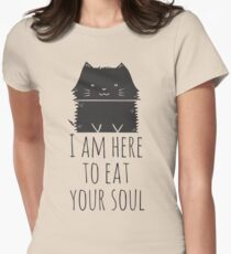 I am here to eat your soul Womens Fitted T-Shirt