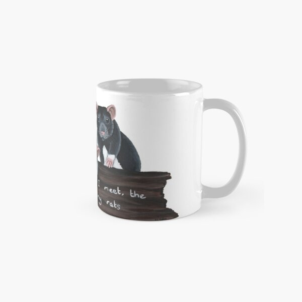 The more people I meet, the more I love my rats Classic Mug