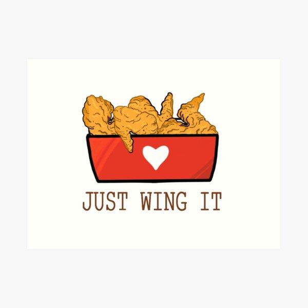 Chicken wings design- Just Wing It  Art Print