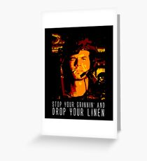 Stop Your Grinnin' Greeting Card