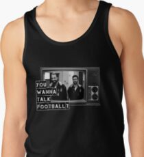 Wanna talk football? Tank Top