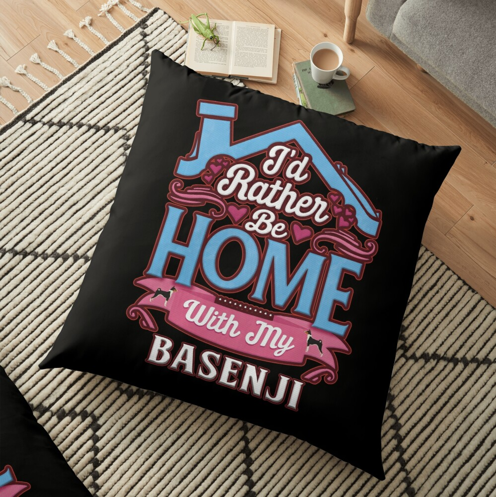 I'd Rather Be Home With My Basenji - Basenji Floor Pillow