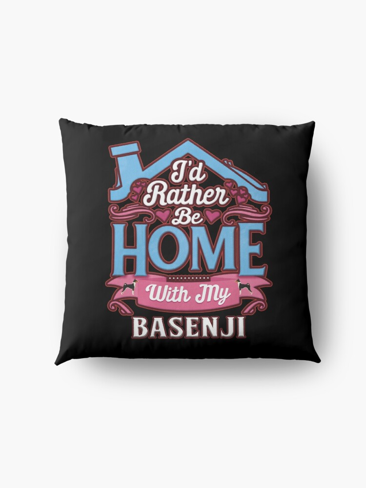 Alternate view of  I'd Rather Be Home With My Basenji - Basenji Floor Pillow