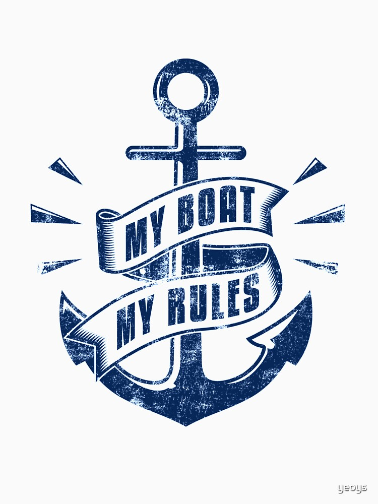 My Boat My Rules - Funny Boating Quotes Gift by yeoys