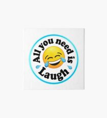 All you need is laugh Art Board Print