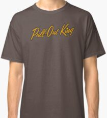 Pull-Out King Classic T-Shirt