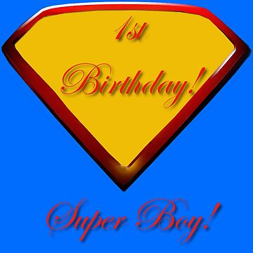 1st Birthday Super Boy  by EdmondHoggeJr