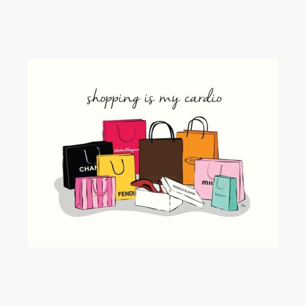 Shopping is my Cardio Art Print