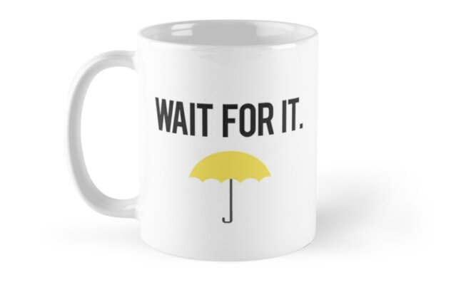 Wait for it. by Articles & Anecdotes