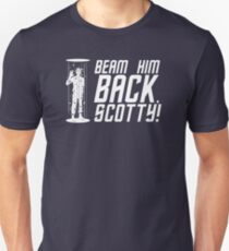 Beam Him Back, Scotty! T-Shirt