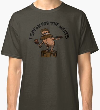 I Speak for the Meats Classic T-Shirt