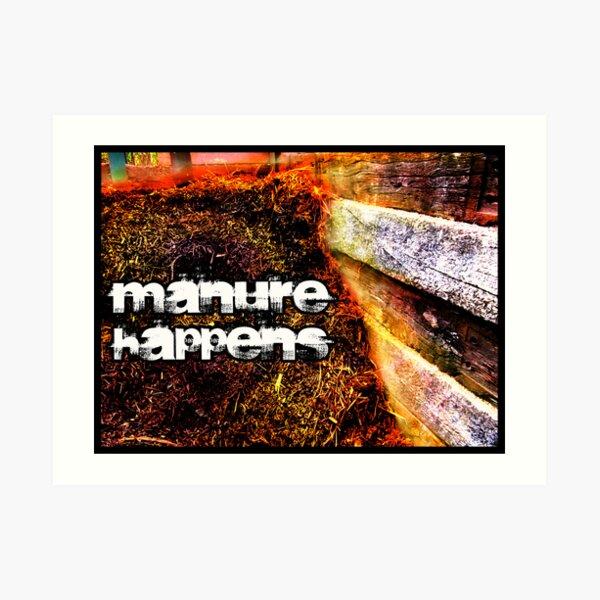 Manure Happens Art Print