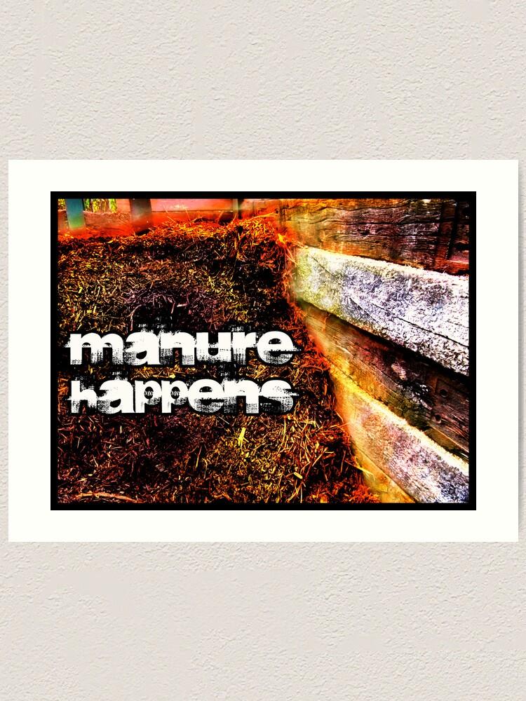 Alternate view of Manure Happens Art Print