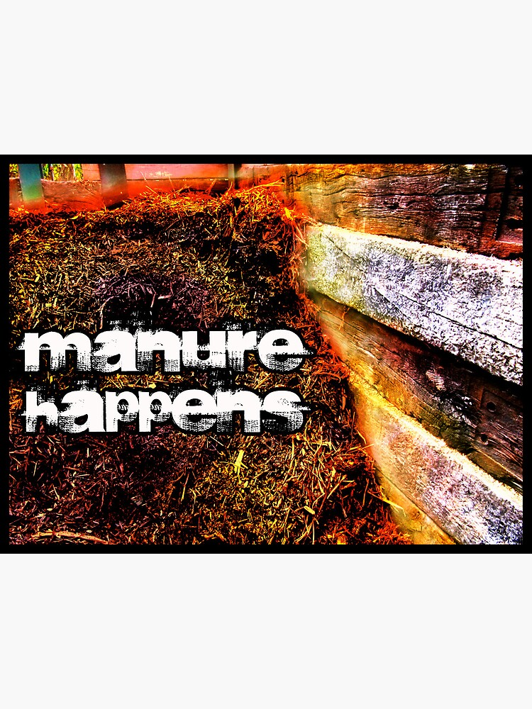 Manure Happens by Briandamage