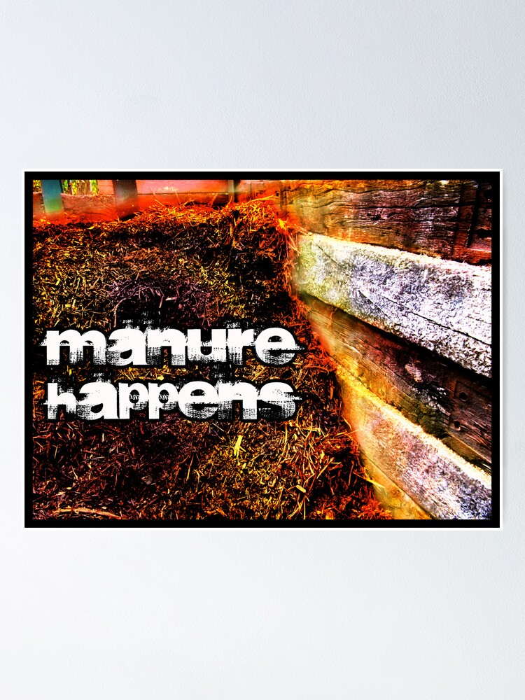 Alternate view of Manure Happens Poster