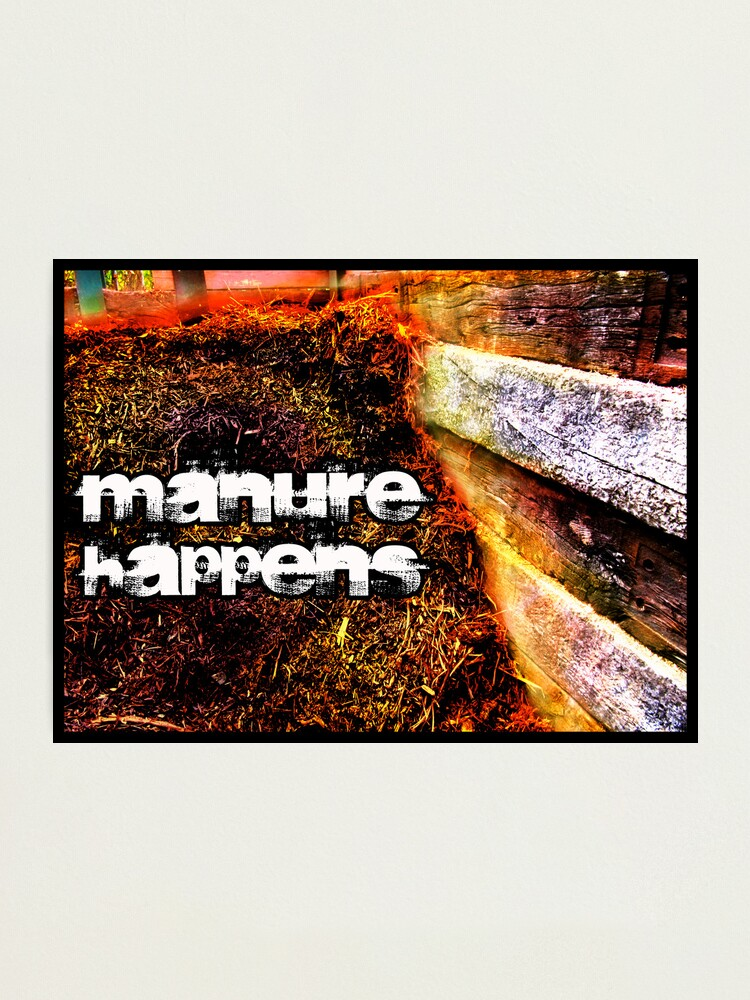 Alternate view of Manure Happens Photographic Print