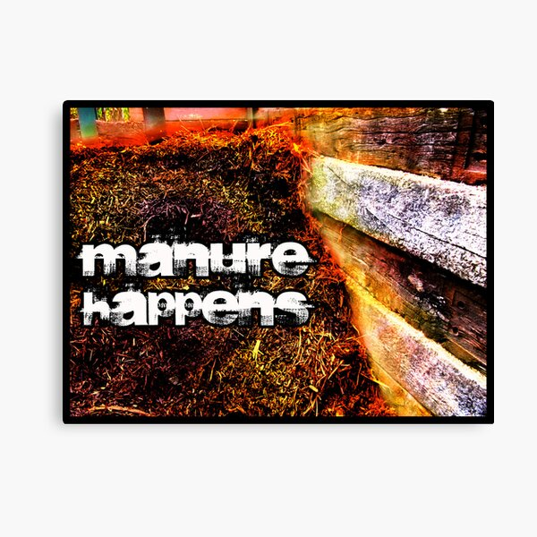 Manure Happens Canvas Print