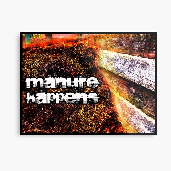 Manure Happens Metal Print