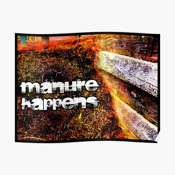 Manure Happens Poster