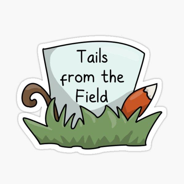 Tails from the Field Sticker