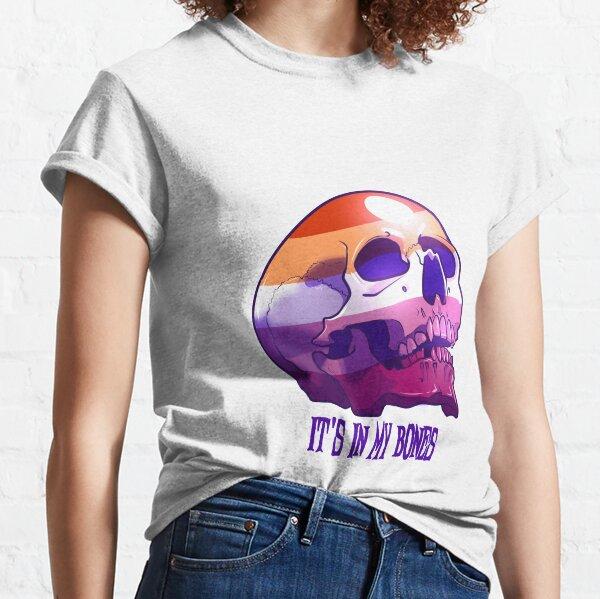 Lesbian Pride: It's In My Bones Classic T-Shirt