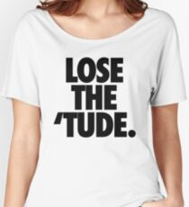LOSE THE 'TUDE Women's Relaxed Fit T-Shirt