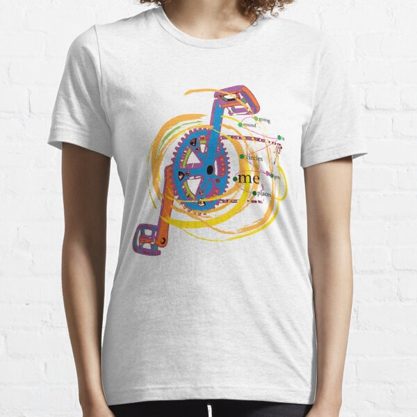 Going Round in Circles gets me Places Essential T-Shirt