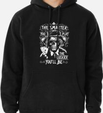 Poker Death - The smarter you play the Luckier you'll be Pullover Hoodie
