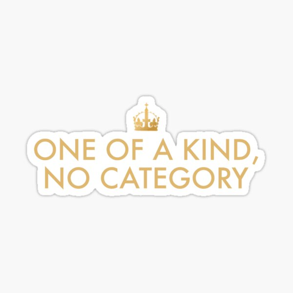 One of a Kind, No Category (Six the musical) Sticker
