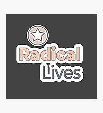 Radical Lives - Radical Lives.com Photographic Print