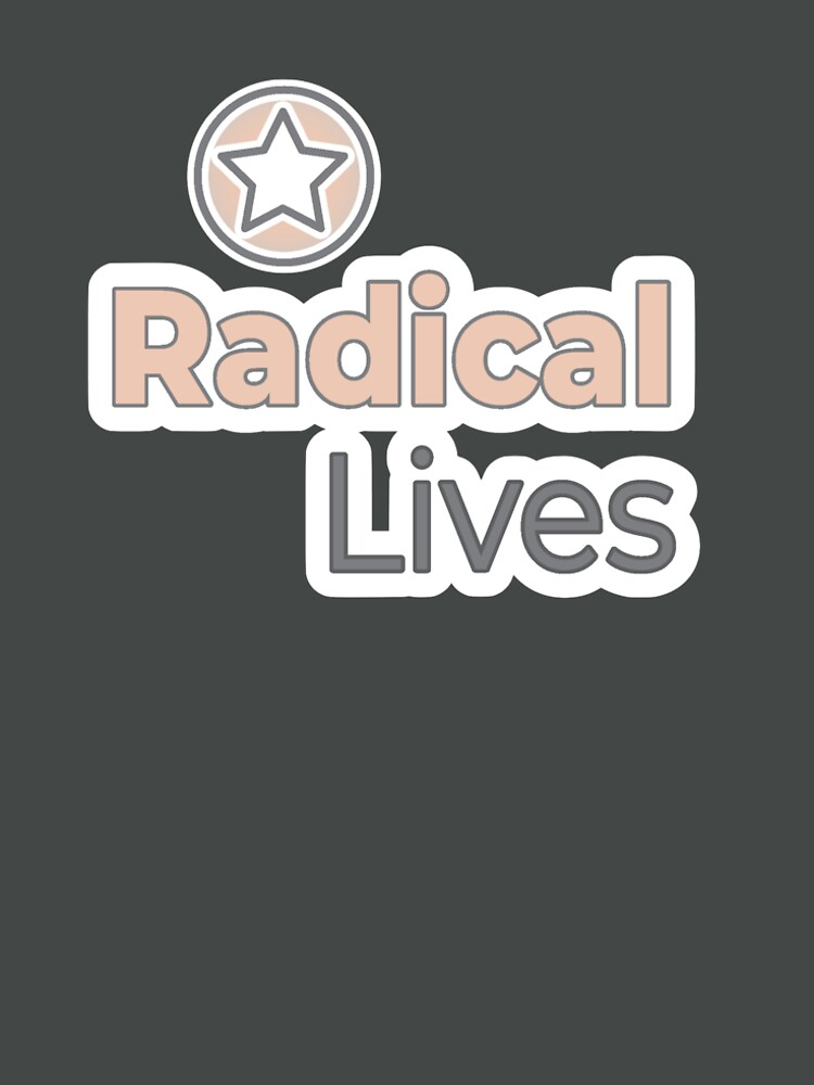 Radical Lives - Radical Lives.com by RadicalLives
