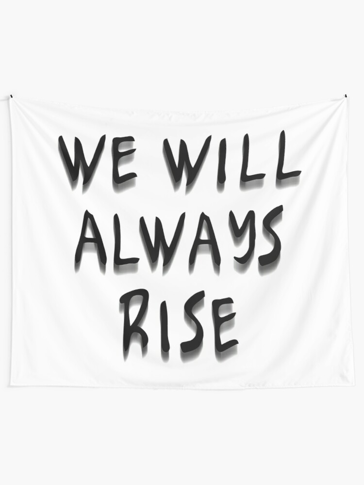 Alternate view of We Will Always Rise (bbw) Tapestry