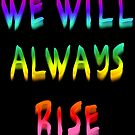 We Will Always Rise (rb) by Etakeh