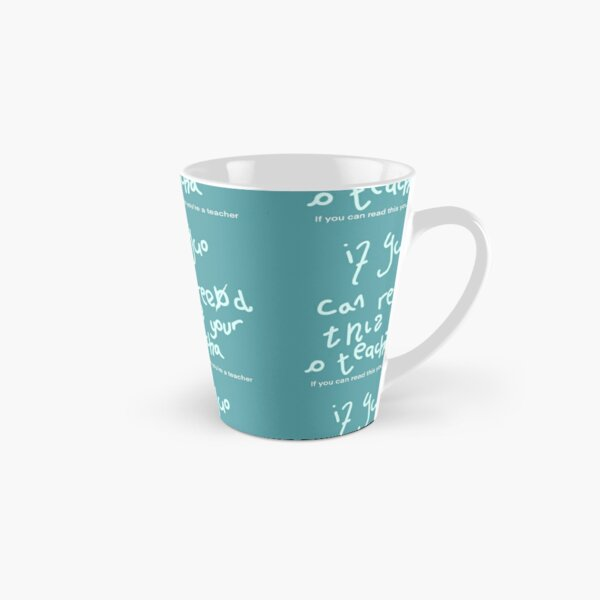 If you can read this you're a teacher Tall Mug
