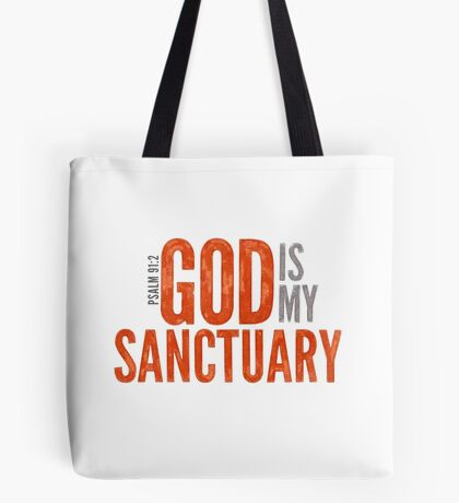 God is my sanctuary - Psalm 91:2 Tote Bag