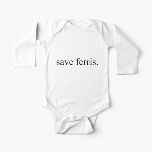 Ferris Bueller shirt for infants isms in my opinion are not good  Cute kid clothing Funny!