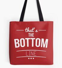 The Bottom Line Tote Bag