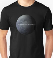 You Heard About Pluto? T-Shirt