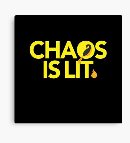 Chaos Is Lit  Canvas Print